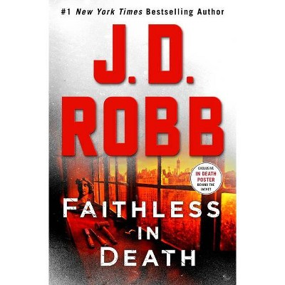 Faithless in Death - (In Death, 52) by J D Robb (Hardcover)