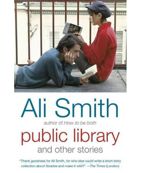 Public Library and Other Stories (Paperback) (Ali Smith) - image 1 of 1