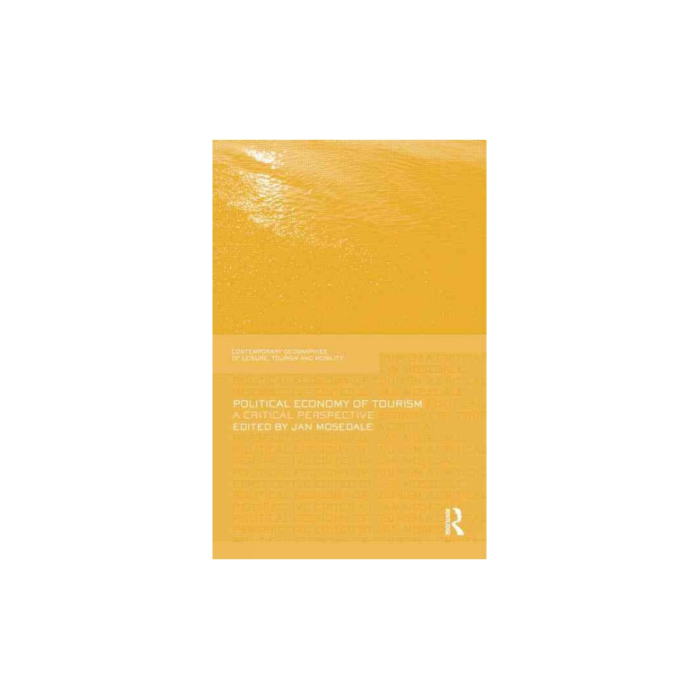 Political Economy of Tourism : A Critical Perspective (Reprint) (Paperback)