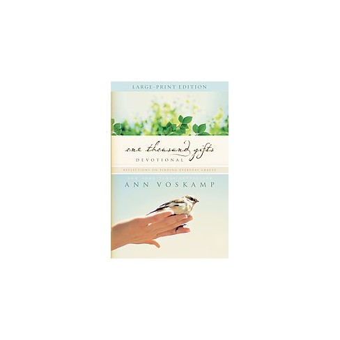 One Thousand Gifts Devotional : Reflections On Finding Everyday Graces (Large Print) (Paperback) (Ann : Target