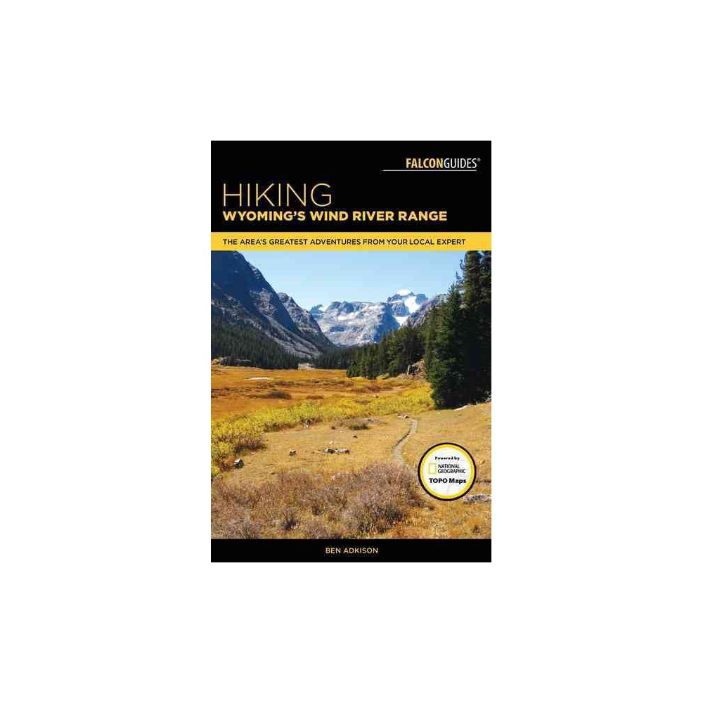 Hiking Wyoming's Wind River Range : A Guide to the Area's Greatest Hiking Adventures - 3 (Paperback)
