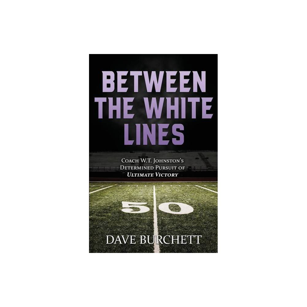 Between The White Lines By Dave Burchett Paperback