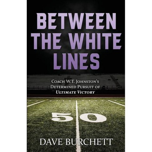 Between the White Lines - by  Dave Burchett (Paperback) - image 1 of 1