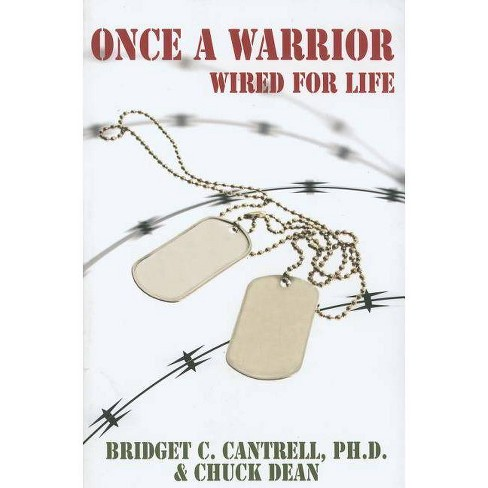 Once a Warrior - by  Bridget C Cantrell & Chuck Dean (Paperback) - image 1 of 1