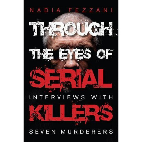 Through the Eyes of Serial Killers - by  Nadia Fezzani (Paperback) - image 1 of 1