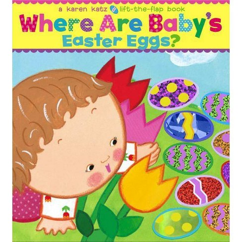 Where Are Baby's Easter Eggs? (Lift-the-Flap Book) (Board Book) by Karen Katz - image 1 of 1