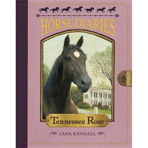 Tennessee Rose - (Horse Diaries (Quality)) by  Jane Kendall (Paperback) - image 1 of 1