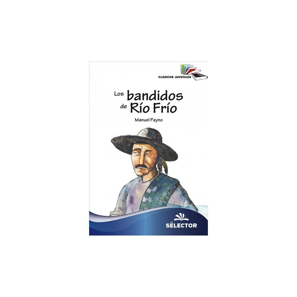 Los bandidos de Río Frío / The Bandits from Rio Frio - by Manuel Payno (Paperback)