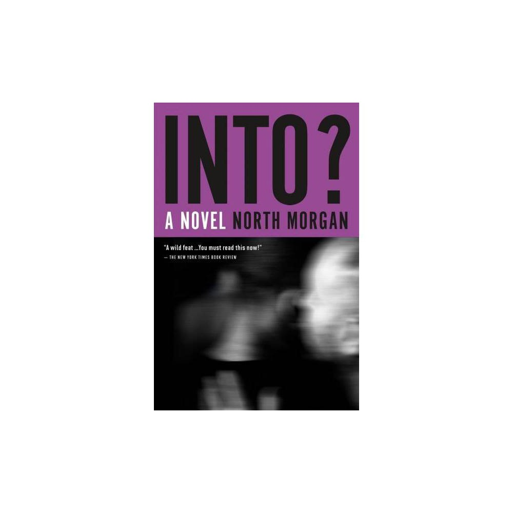 Into? - Reprint by North Morgan (Paperback)