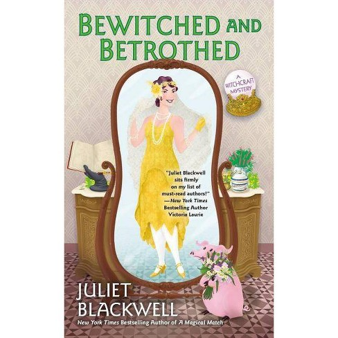 Bewitched and Betrothed - (Witchcraft Mystery) by  Juliet Blackwell (Paperback) - image 1 of 1