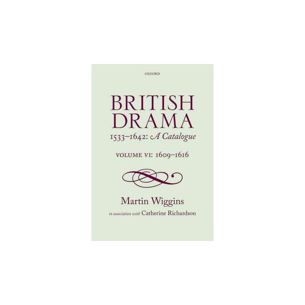 British Drama 1533-1642 : A Catalogue: 1609-1616 (Hardcover) (Martin Wiggins)