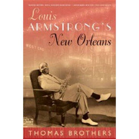 Louis Armstrong's New Orleans - by  Thomas Brothers (Paperback) - image 1 of 1