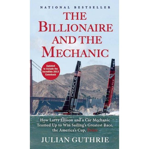 The Billionaire and the Mechanic - by  Julian Guthrie (Paperback) - image 1 of 1