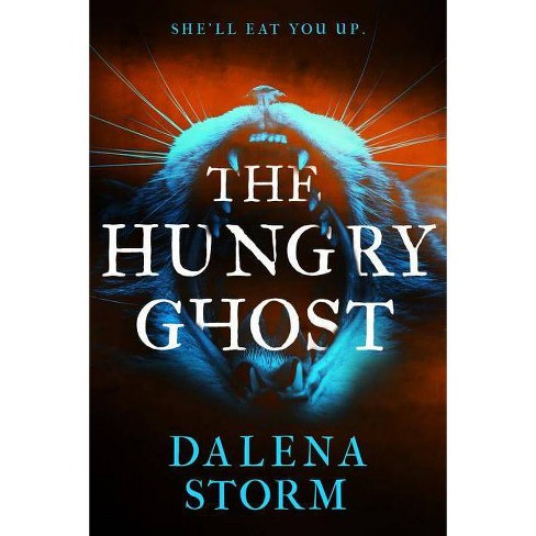 The Hungry Ghost - by  Dalena Storm (Paperback) - image 1 of 1