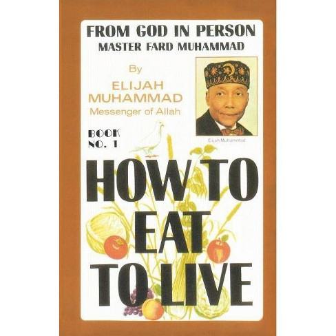 How to Eat to Live, Book 1 - by  Elijah Muhammad (Paperback) - image 1 of 1