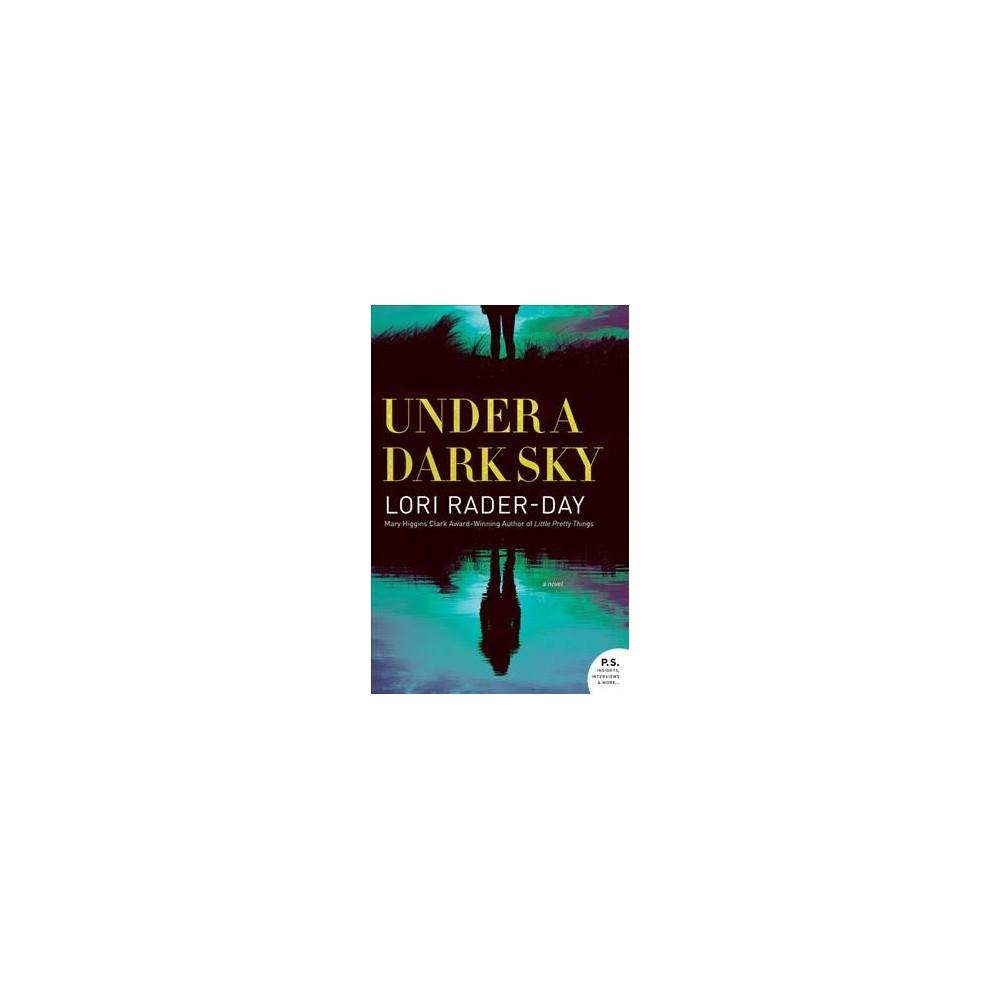 Under a Dark Sky - by Lori Rader-Day (Paperback)