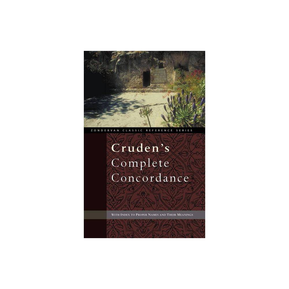 Cruden S Complete Concordance Zondervan Classic Reference By Alexander Cruden Paperback