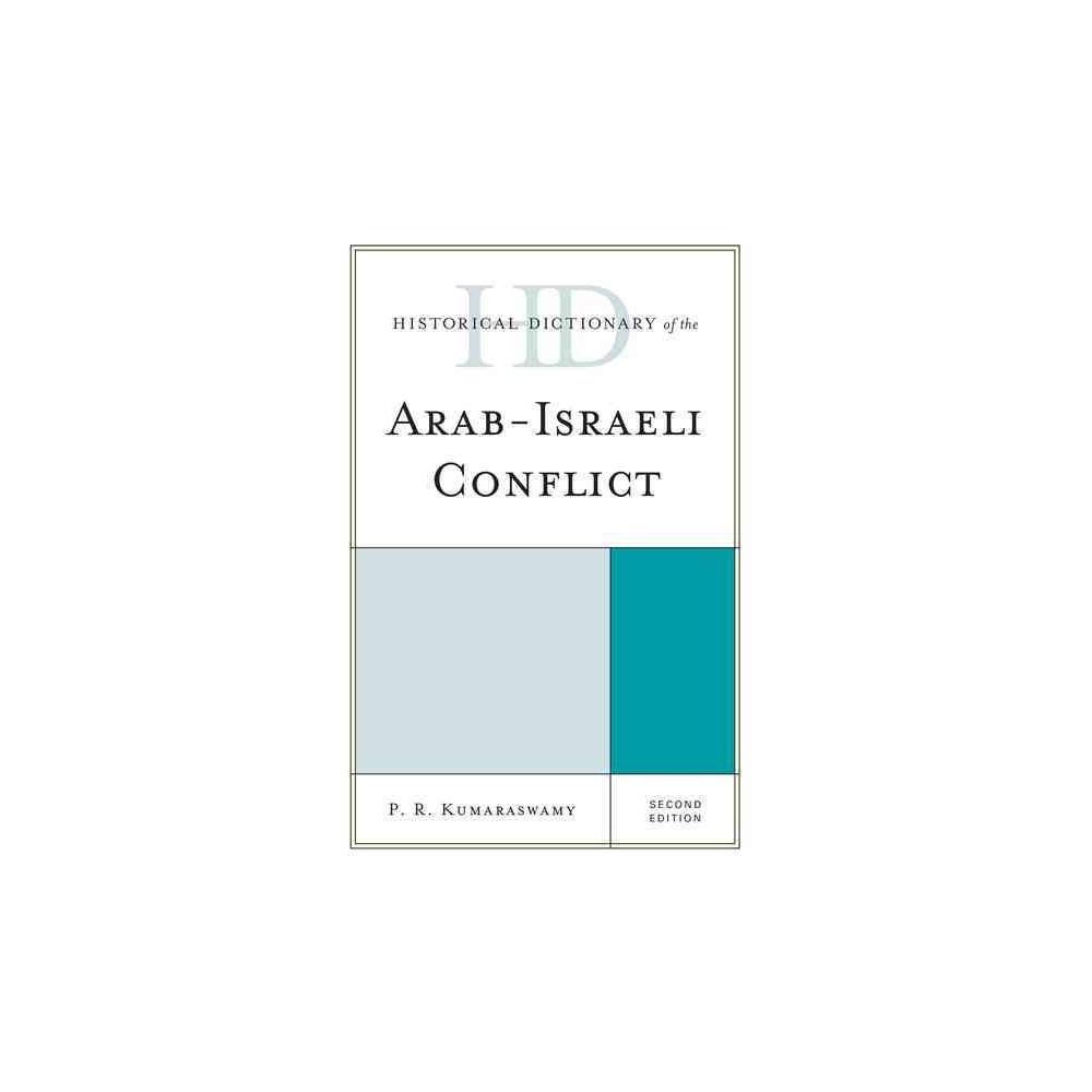 Historical Dictionary of the Arab-Israeli Conflict (Hardcover) (P. R. Kumaraswamy)