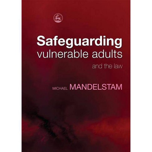 Safeguarding Vulnerable Adults and the Law - by  Michael Mandelstam (Paperback) - image 1 of 1