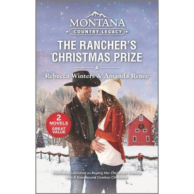 Montana Country Legacy: The Rancher's Christmas Prize - by  Rebecca Winters & Amanda Renee (Paperback)