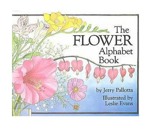 Flower Alphabet Book (Paperback) (Jerry Pallotta) - image 1 of 1