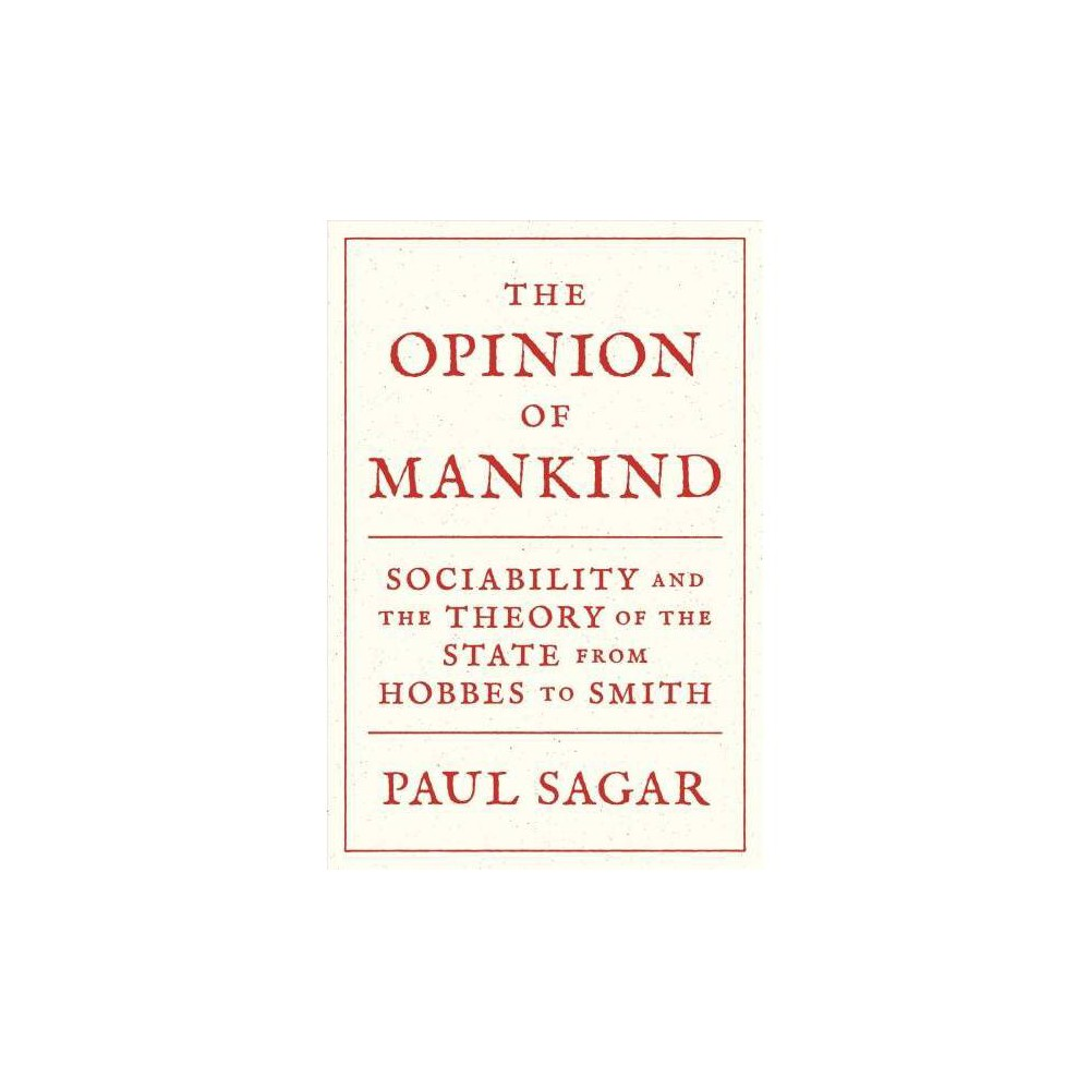 Opinion of Mankind : Sociability and the Theory of the State from Hobbes to Smith - Reprint (Paperback)