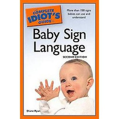 Complete Idiot's Guide to Baby Sign Language (Paperback)(Diane Ryan)