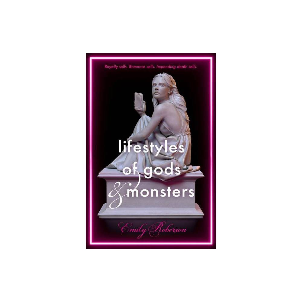 Lifestyles Of Gods And Monsters By Emily Roberson Paperback