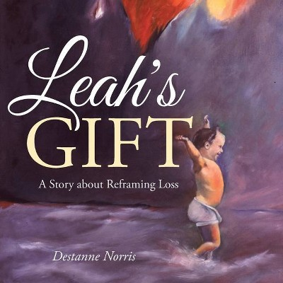 Leah's Gift - by  Destanne Norris (Paperback)