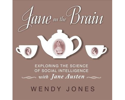 Jane on the Brain : Exploring the Science of Social Intelligence With Jane Austen - Unabridged - image 1 of 1