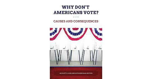 Why Don't Americans Vote? : Causes and Consequences (Hardcover) - image 1 of 1
