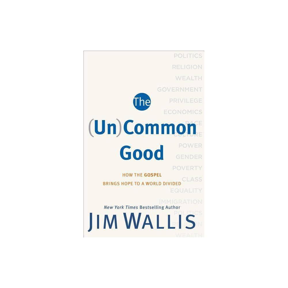Un Common Good By Jim Wallis Paperback