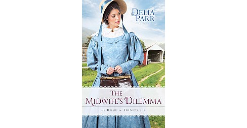 Midwife's Dilemma (Paperback) (Delia Parr) - image 1 of 1