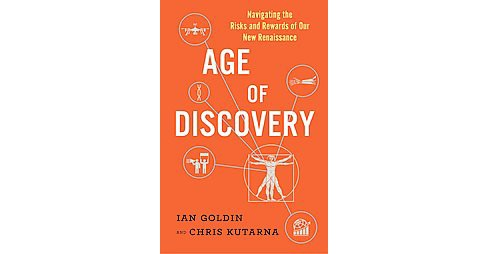 Age of Discovery : Navigating the Risks and Rewards of Our New Renaissance (Hardcover) (Ian Goldin & - image 1 of 1