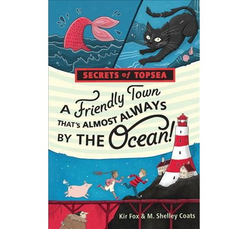 Friendly Town That's Almost Always by the Ocean! -  by Kir Fox & M. Shelley Coats (Hardcover) - image 1 of 1