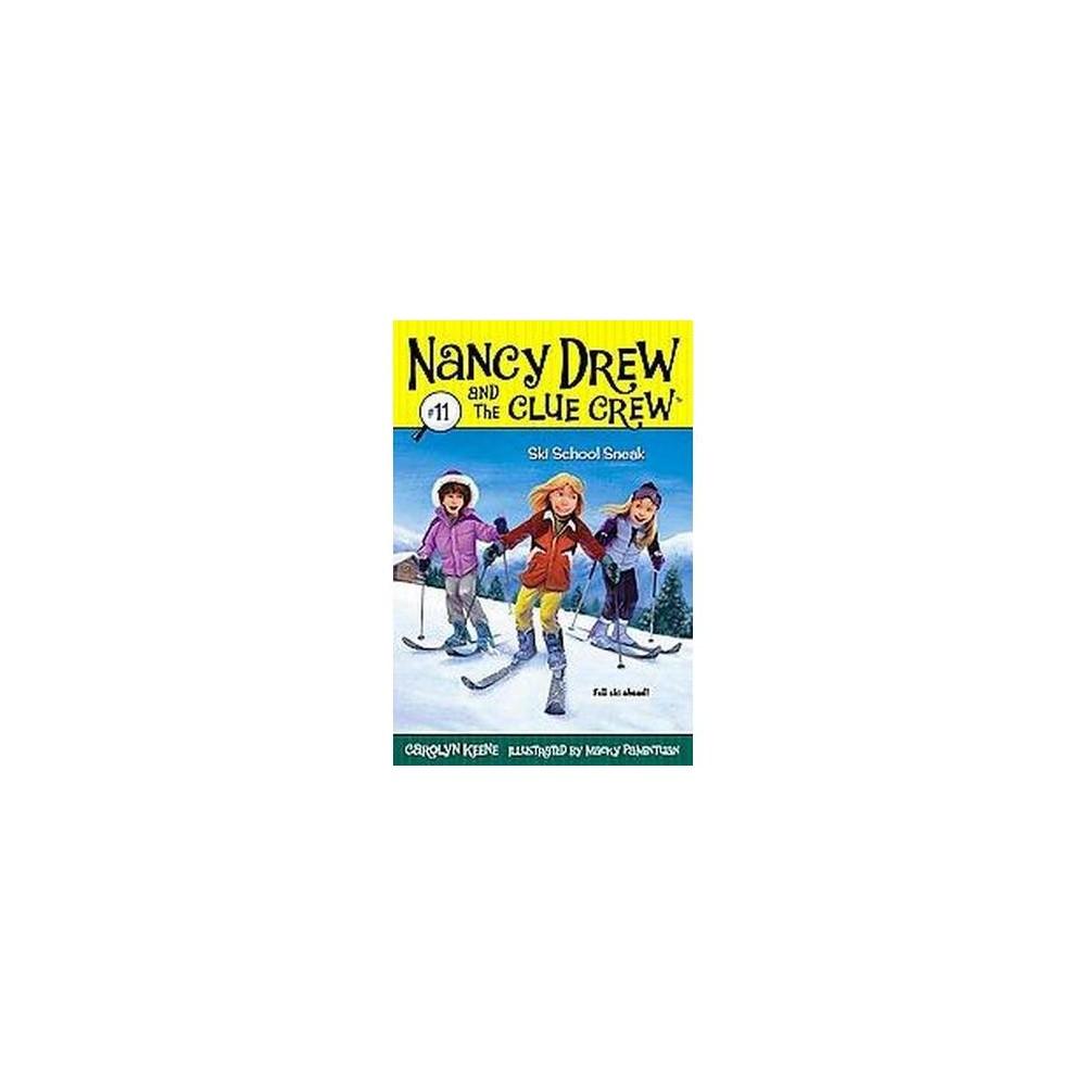 Ski School Sneak (Paperback) (Carolyn Keene)