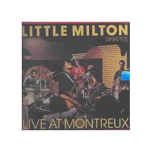 Little Milton - What It Is/Live Montreux (CD) - image 1 of 1