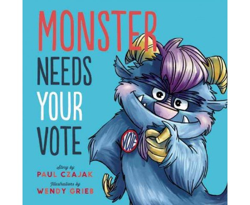 Monster Needs Your Vote (Reprint) (Paperback) (Paul Czajak) - image 1 of 1