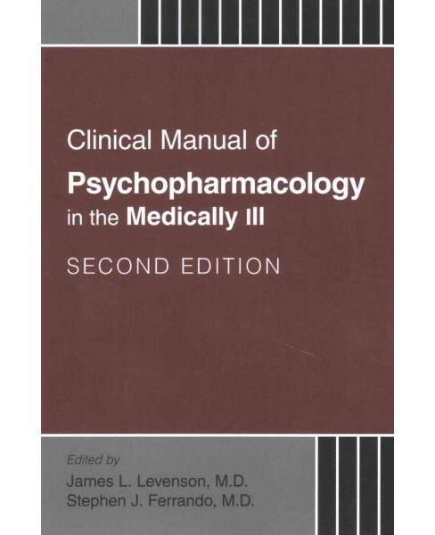 Clinical Manual of Psychopharmacology in the Medically Ill (Paperback) - image 1 of 1