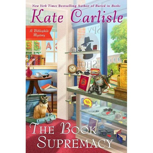The Book Supremacy - (Bibliophile Mystery) by  Kate Carlisle (Hardcover) - image 1 of 1