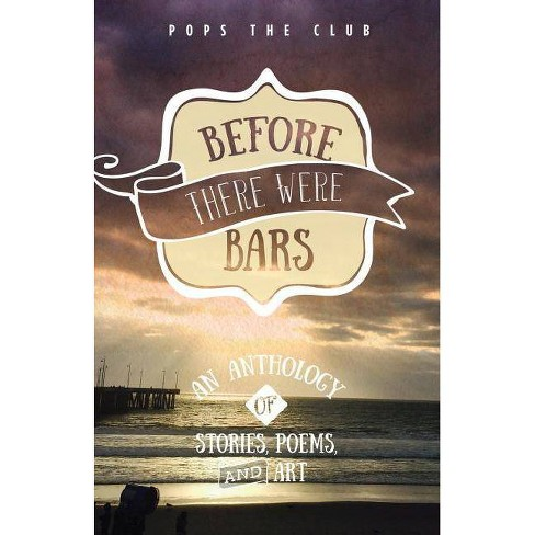 Before There Were Bars - (Pops the Club Anthologies) (Paperback) - image 1 of 1
