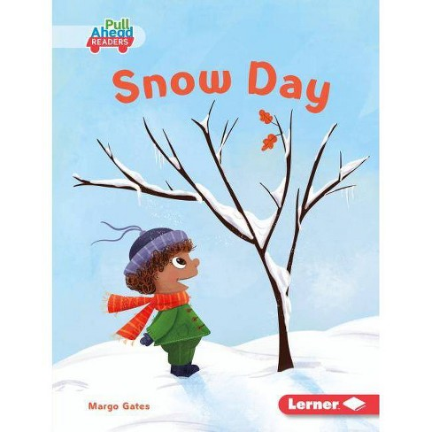 Snow Day - (Let's Look at Weather (Pull Ahead Readers -- Fiction)) by  Margo Gates (Hardcover) - image 1 of 1
