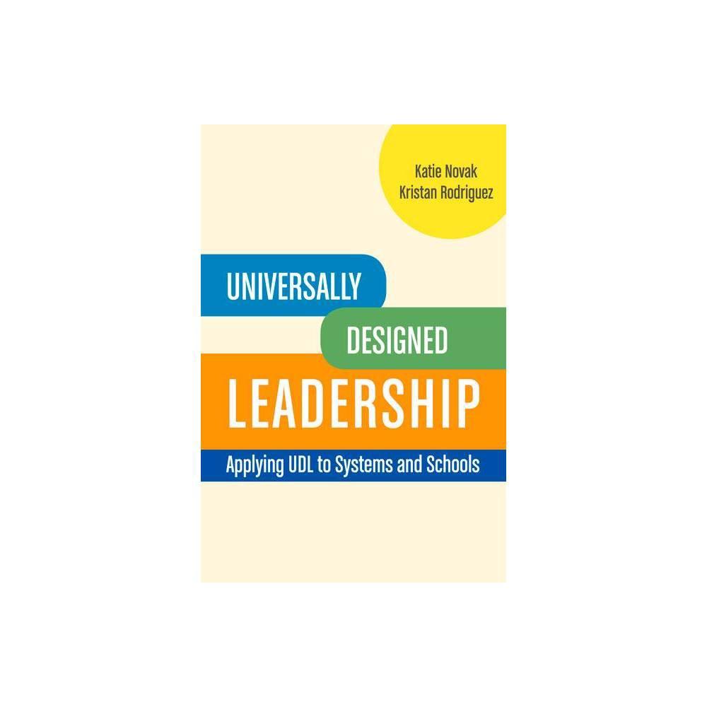 Universally Designed Leadership By Kristan Rodriguez Katie Novak Paperback