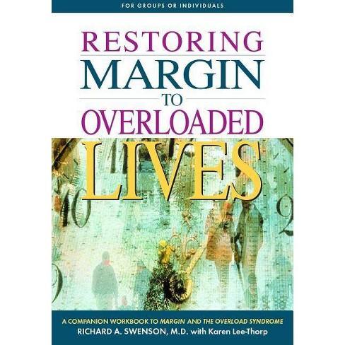 Restoring Margin to Overloaded Lives - (Pilgrimage Growth Guide) by  Richard Swenson (Paperback) - image 1 of 1
