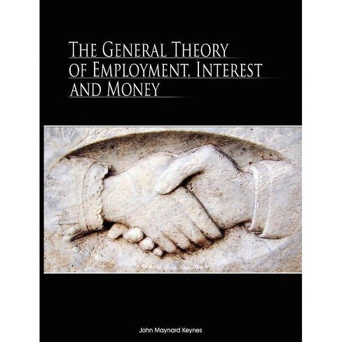 The General Theory of Employment, Interest, and Money - by  John Maynard Keynes (Paperback) - image 1 of 1