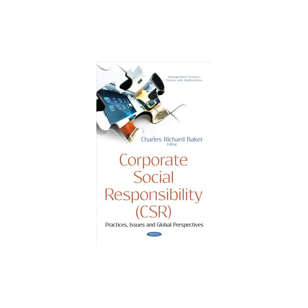 Corporate Social Responsibility (Csr) : Practices, Issues and Global Perspectives - (Hardcover)