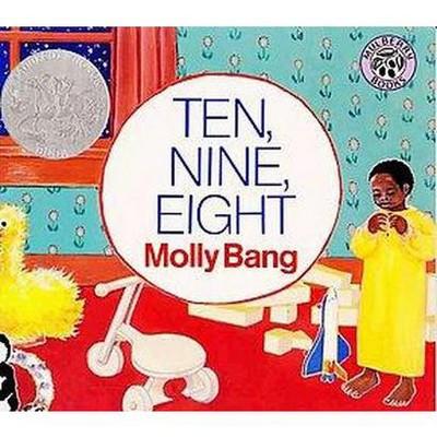 Ten, Nine, Eight (Reprint)(Paperback)by Molly Bang