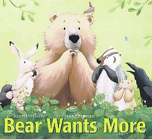 Bear Wants More (School And Library) (Karma Wilson) - image 1 of 1