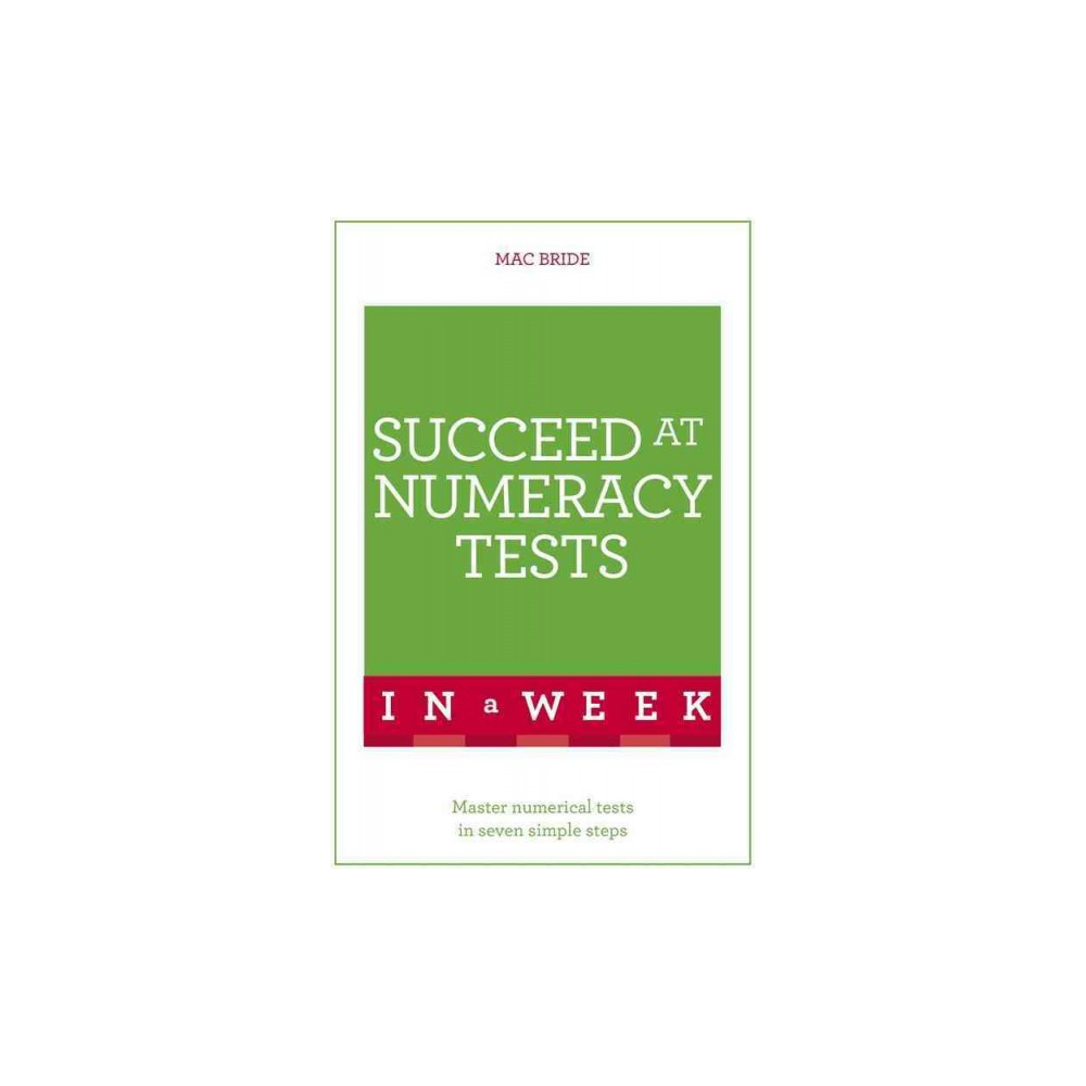 Teach Yourself Succeed at Numeracy Tests in a Week (Paperback) (Mac Bride)