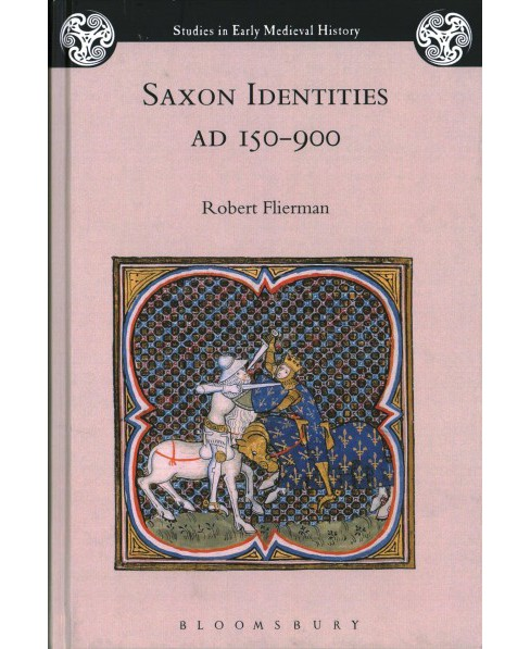 Saxon Identities, AD 150–900 -  by Robert Flierman (Hardcover) - image 1 of 1
